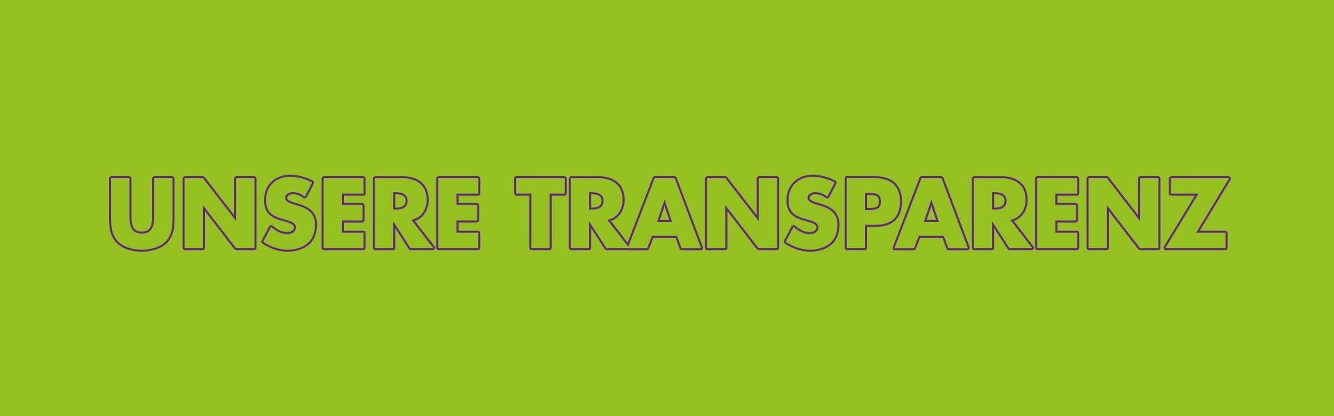 Unsere Transparenz